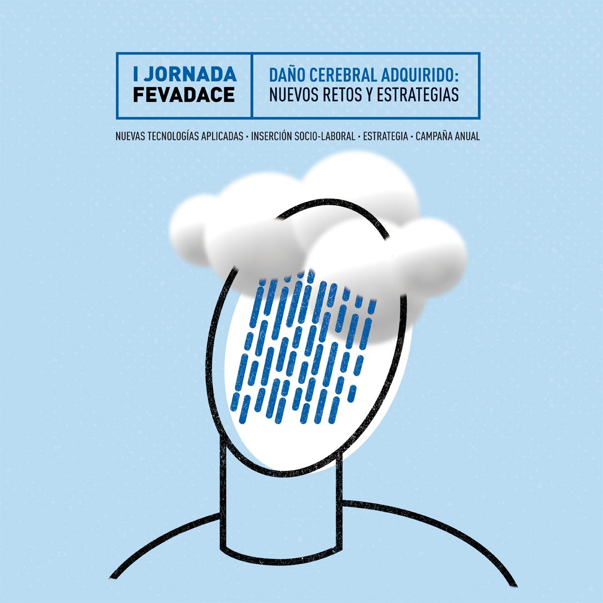 I Jornada FEVADACE. DAÑO CEREBRAL ADQUIRIDO: NUEVOS RETOS Y ESTRATEGIAS